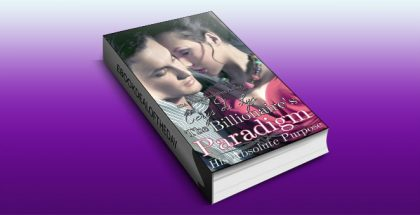 "a contemporary new adult romance ebook ""The Billionaire's Paradigm: His Absolute Purpose"" by Cerys du Lys"