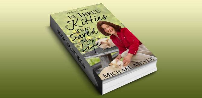 a memoir, true romance ebook The Three Kitties That Saved My Life by Michael Meyer i