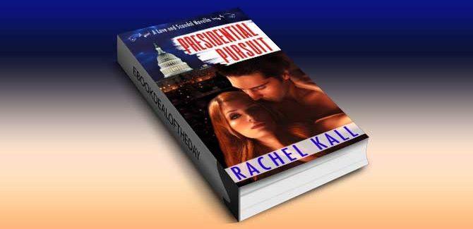 a romantic suspense kindle book Presidential Pursuit (A Love and Scandal Novella) by Rachel Kall