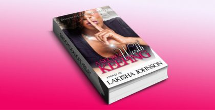 "women's fiction romance ebook ""A Secret Worth Keeping"" by Lakisha Johnson"