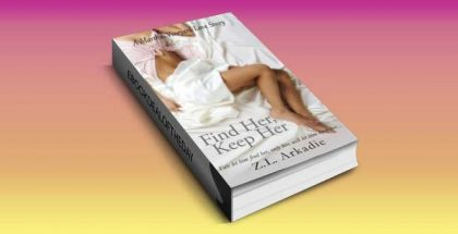 "adult contemporary romance ebook ""Find Her, Keep Her"" by Z.L. Arkadie"