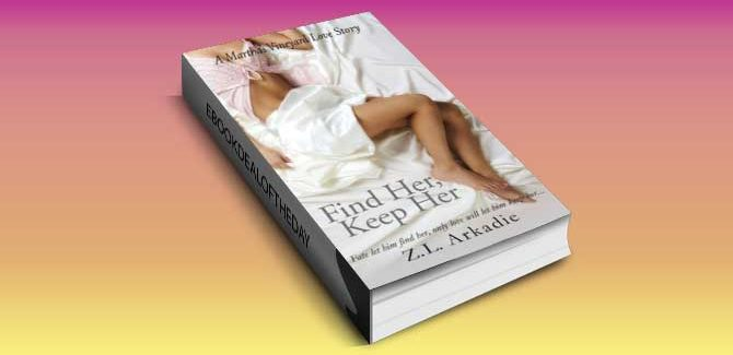 adult contemporary romance ebook Find Her, Keep Her by Z.L. Arkadie