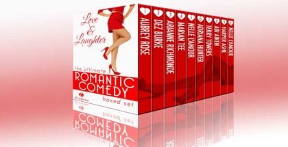 "Love and Laughter: The Ultimate Romantic Comedy Boxed Set"" by Dez Burke, Nelle L'Amour"