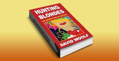 "love & romance ebook ""Hunting Blondes: An Adventure In Dating (The Adventures In Dating Series)"" by David Woolf"