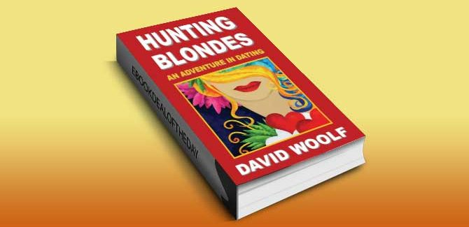 love & romance ebook Hunting Blondes: An Adventure In Dating (The Adventures In Dating Series) by David Woolf