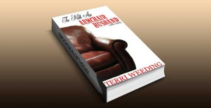 "romantic comedy ebook ""To Kill An Armchair Husband, a dark comedy"" by Terri Weeding"