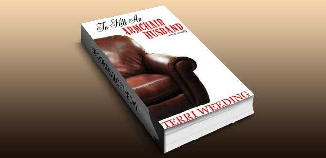 romantic comedy ebook To Kill An Armchair Husband, a dark comedy by Terri Weeding
