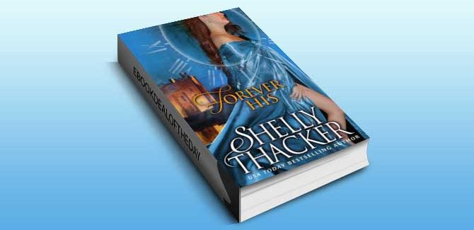 time travel historical romance ebook FOREVER HIS  by Shelly Thacker
