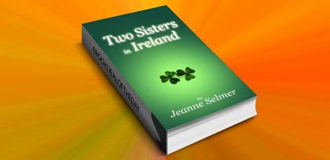 women's fiction ebook Two Sisters In Ireland by Jeanne Selmer