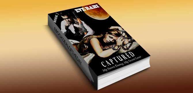 women's ficiton ebook CAPTURED - My Sworn Enemy, My Secret Lover (book 1) by Eve Rabi