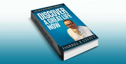 "an inspirational ebook ""Discover A Great Life Now!"" by Darrel Stott"