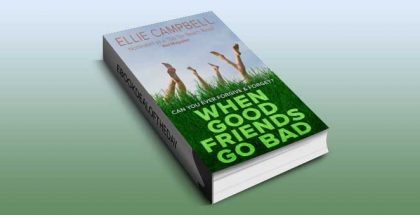 """chicklit romance ebook """"When Good Friends Go Bad"""" by Ellie Campbell"""