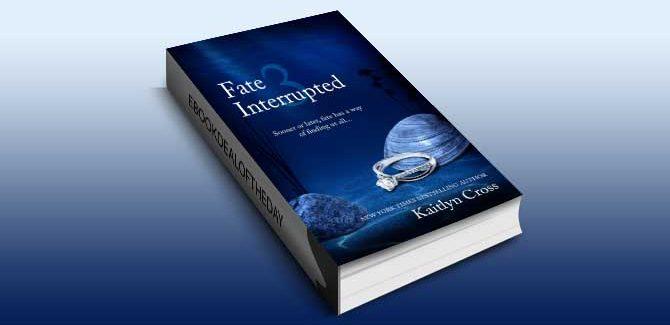 contemporary romance ebook Fate Interrupted 3 by Kaitcontemporary romance ebook Fate Interrupted 3 by Kaitlyn Cross lyn Cross