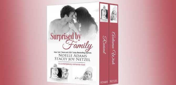 contemporary romance duet bundle Surprised by Family: a Contemporary Romance Duet by Noelle Adams & Stacey Joy Netzel