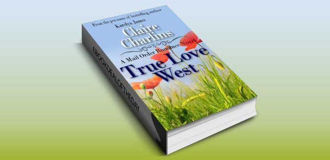 inspirational historical romance True Love West (A Mail Order Romance Novel) by Claire Charlins