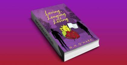 "drama romantic fiction ebook ""Loving,Longing and Losing"" by M.H. O'Hara"