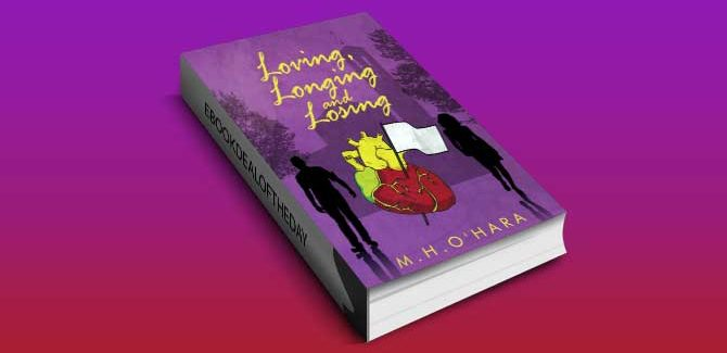 drama romantic fiction ebook Loving,Longing and Losing by M.H. O'Hara