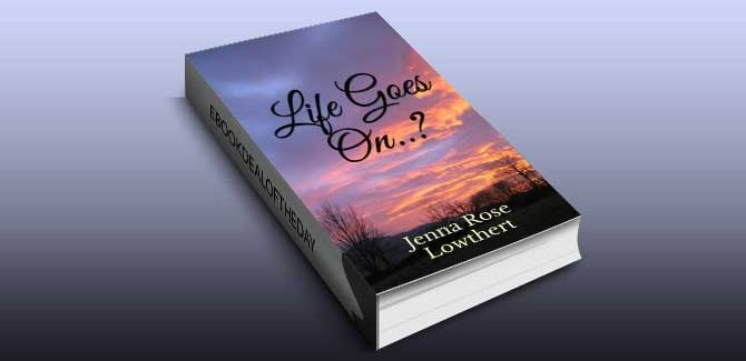 grieving, selfhelp ebook Life Goes On..? by Jenna Rose Lowthert