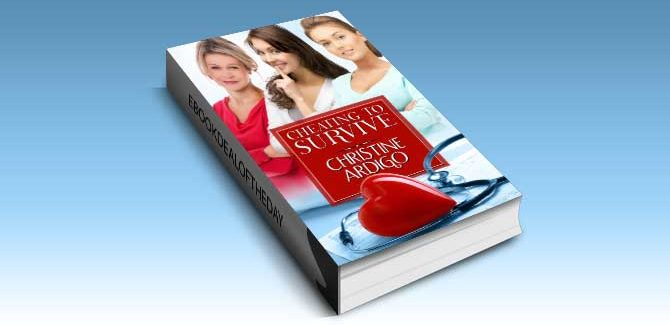 contemporary romance for kindle readers US Cheating to Survive by Christine Ardigo