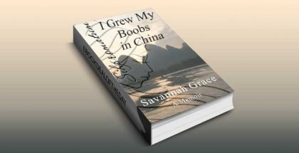 memoir travel ebook Sihpromatum - I Grew my Boobs in China by Savannah Grace