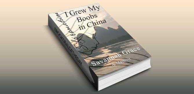 memoir travel ebook Sihpromatum - I Grew my Boobs in China by Savannah Grace