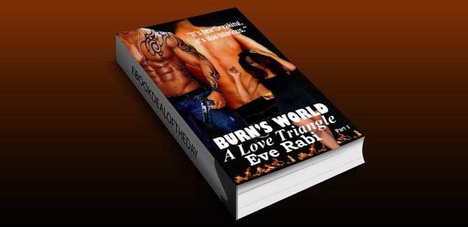 modern romance ebook BURN'S WORLD A Love Triangle (Burn Series) by Eve Rabi