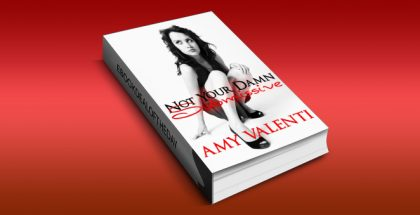"bdsm contemporary romance ebook ""Not Your Damn Submissive"" by Amy Valenti"