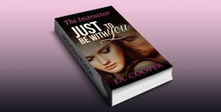 "new adult romance ebook "" Just to Be With You - The Instructor"" by J.A. Cooper"