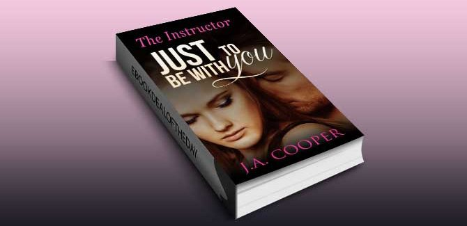 new adult romance ebook  Just to Be With You - The Instructor by J.A. Cooper