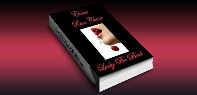 romantic comedy nook book LADY BE BAD by Elaine Raco Chase