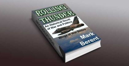 "historical fiction ebook ""Rolling Thunder"" by Mark Berent"