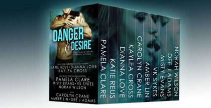 Danger and Desire: Ten Full-Length Steamy Romantic Suspense Novels