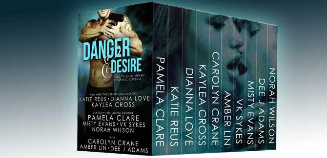Danger and Desire: Ten Full-Length Steamy Romantic Suspense Novels