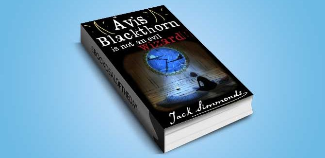 young adult fantasy ebook Avis Blackthorn is not an evil Wizard!: (Hailing Hall Magic Wizards School Series, Fantasy, Book 1) by Jack Simmonds