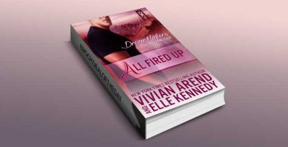 "contemporary romance ebook ""All Fired Up"" by Vivian Arend & Elle Kennedy"