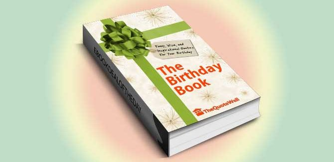 howto & selfhelp ebook The Birthday Book: Funny, Wise, and Inspirational Quotes for Your Birthday by TheQuoteWell