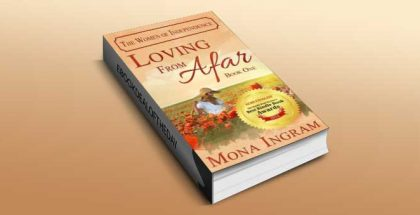 "contemporary romance ebook ""Loving From Afar (The Women of Independence, #1)"" by Mona Ingram"