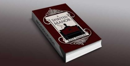 "gothic fantasy ebook ""A Spirited Manor (O'Hare House Mysteries Book 1)"" by Kate Danley"