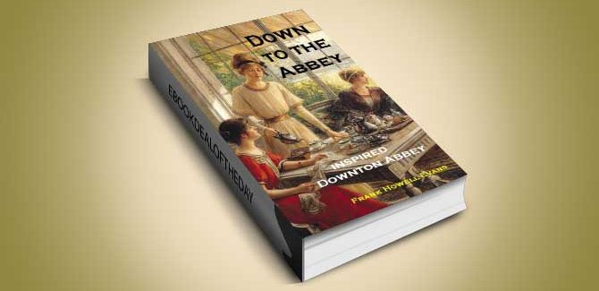omance & mystery ebook  Down To The Abbey: Inspired Downton Abbey (A Jules Poiret Mystery Book 12) by Frank Howell Evans
