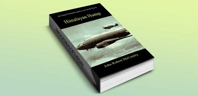 historical thriller fiction on war for kindle US Himalayan Hump by John Robert McCauley