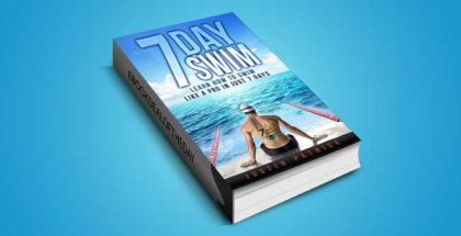 "nonfiction ebook ""7 DAY SWIM: Learn How To Swim Like A Pro In Just 7 Days"" by Justin Patrick"