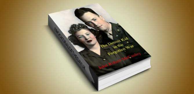 action & adventure historical fiction ebook The Detroit Kid in the Forgotten War by John Robert McCauley