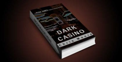 "crime fiction thriller ebook ""Dark Casino: A Ryan James Casino Crime Thriller"" by Chris Moore"