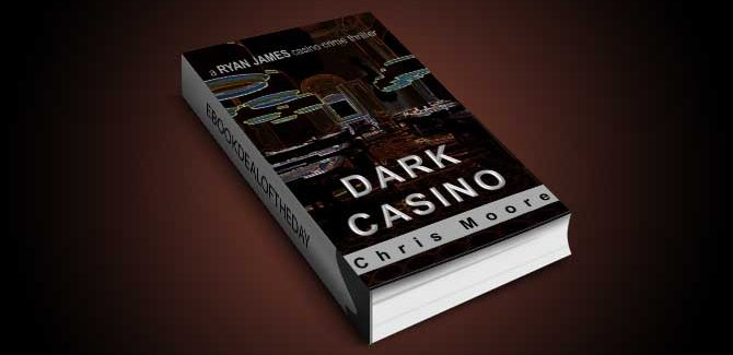 crime fiction thriller ebook Dark Casino: A Ryan James Casino Crime Thriller by Chris Moore