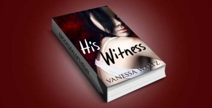 "romantic suspense for kindle ""His Witness (A Dark Romance)"" by Vanessa Waltz"
