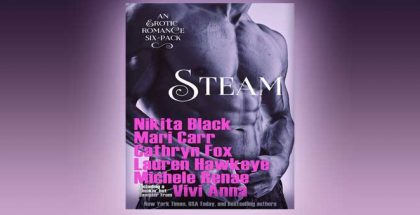 "Steam: A Seductively Exclusive, Limited-Edition Six-pack of Steamy Romantic Novels"" by Multiple Authors"