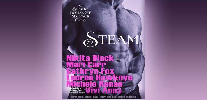 Steam: A Seductively Exclusive, Limited-Edition Six-pack of Steamy Romantic Novels by Multiple Authors