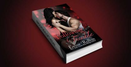 "new adult romance ebook ""Following Trouble"" by Emme Rollins"