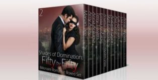 "romance boxed set ""Shades of Domination: Fifty by Fifty #2: A Billionaire Romance Boxed Set"""