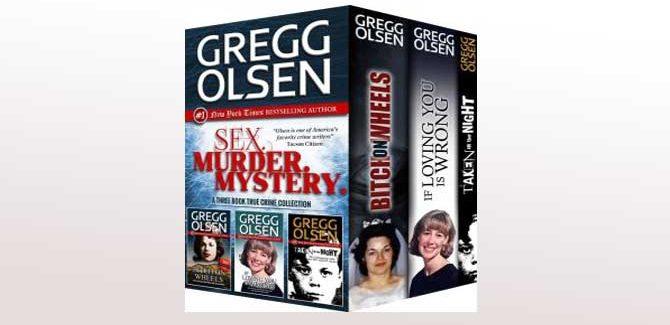 Sex. Murder. Mystery. (True Crime Box Set) by Gregg Olsen